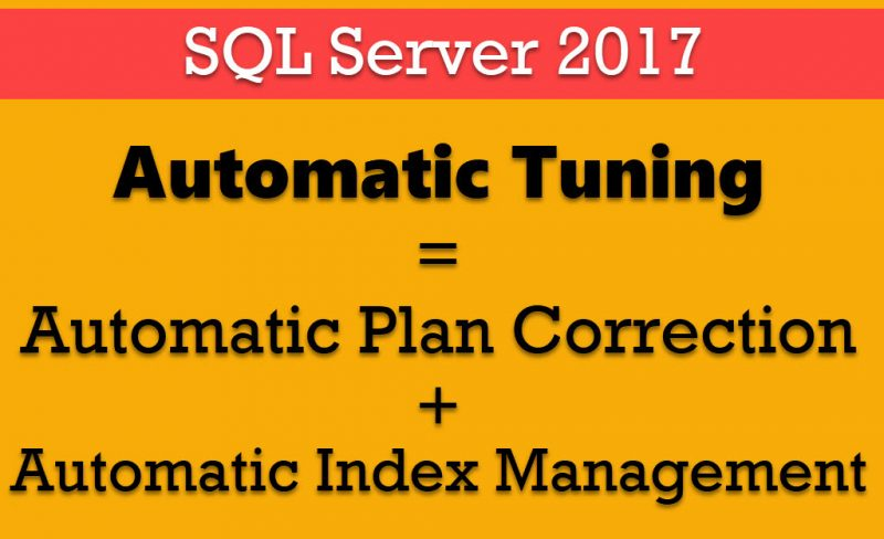 SQL Authority News - SQL Server 2017 and Automatic Tuning AutomaticTuning-800x488