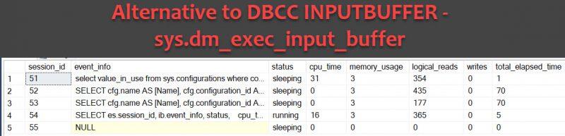SQL SERVER - Alternative to DBCC INPUTBUFFER - sys.dm_exec_input_buffer dm_exec_input_buffer-800x193