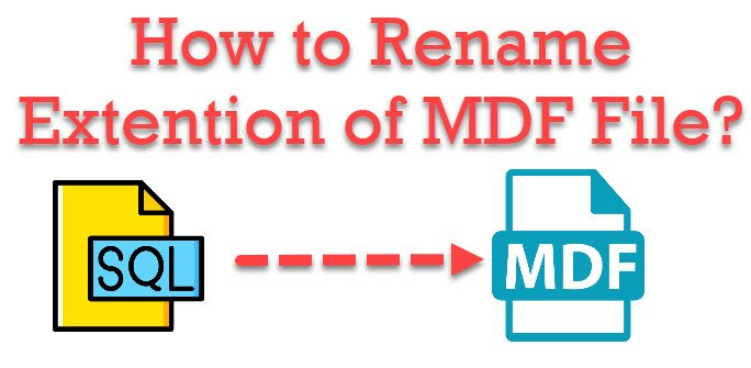 SQL SERVER - How to Rename Extention of MDF File? - A Simple Tutorial mdfextention0
