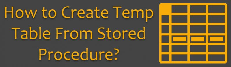 How to Create Temp Table From Stored Procedure ...