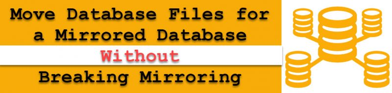 SQL SERVER - Move Database Files for a Mirrored Database Without Breaking Mirroring dbmirrorfile-800x191