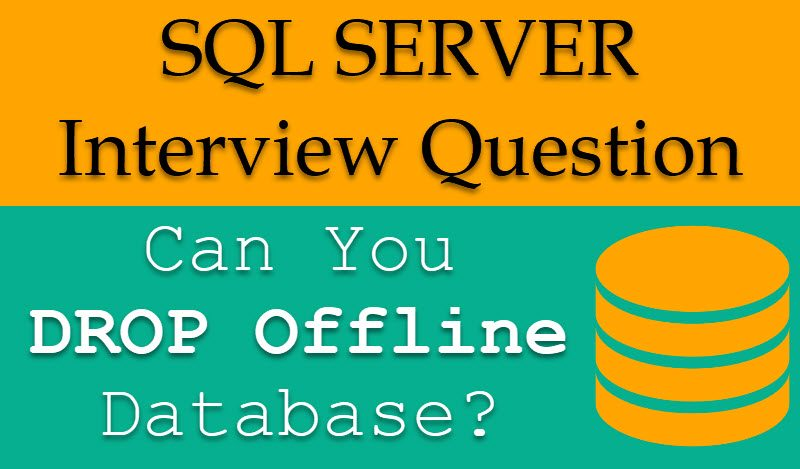 Can You DROP Offline Database? - Interview Question of the Week #144 offlineDB-800x469
