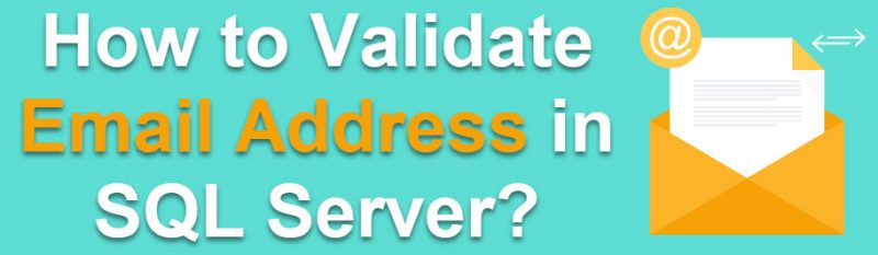 How to Validate Email Address in SQL Server? - Interview Question of the Week #147 emailvalid-800x233