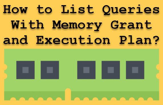 How to List Queries With Memory Grant and Execution Plan? - Interview Question of the Week #154 memorygrant