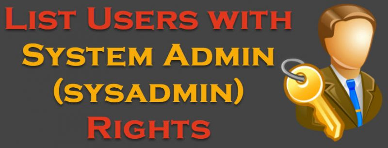 SQL SERVER - List Users with System Admin (sysadmin) Rights sysadminrights-800x305