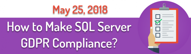 SQL SERVER - How to Make SQL Server GDPR Compliance? GDPRCompliance-800x227