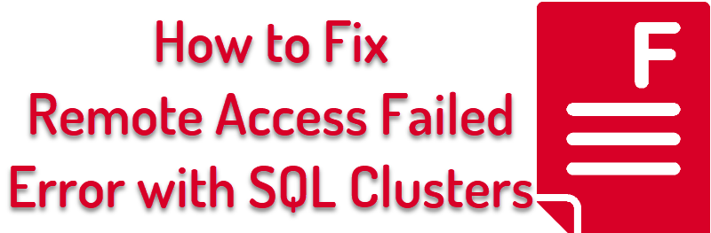 SQL SERVER - Rule Cluster Remote Access Failed During Installation on SQL Failover Clustered Instance clusterederror-800x263