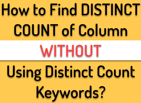 How to Find DISTINCT COUNT of Column Without Using Distinct Count Keywords? – Interview Question of the Week #157