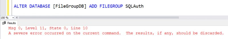 SQL SERVER - Incorrect Error: Unable to Add Filegroup - A Severe Error Occurred on the Current Command fg-msg0-err-01-800x139