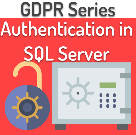 SQL SERVER - Authentication in SQL Server (Windows and Mixed Mode) - GDPR Series gdprlogin