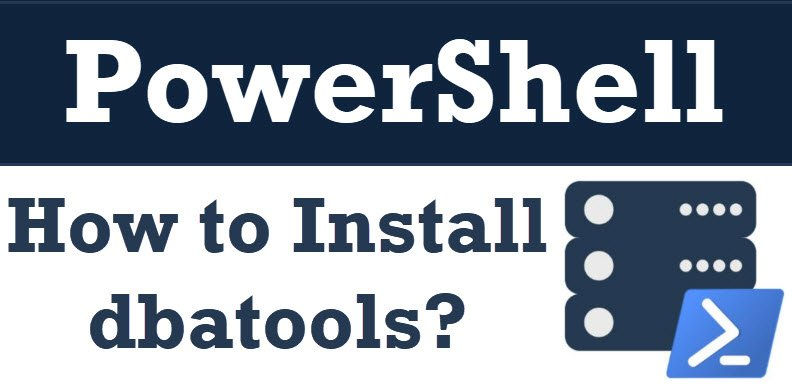 PowerShell - How to Install dbatools? dbatools