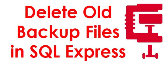 SQL SERVER - PowerShell Script - Delete Old Backup Files in SQL Express deletebackup