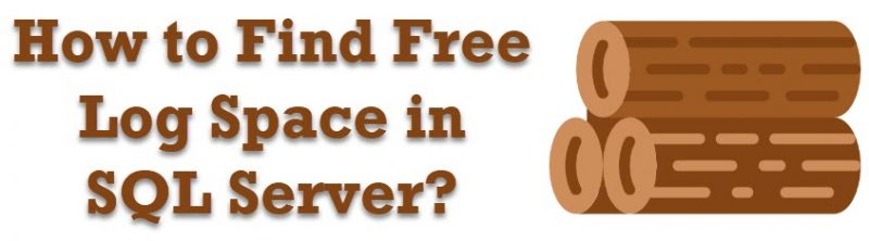 SQL SERVER - How to Find Free Log Space in SQL Server? logspace-800x222