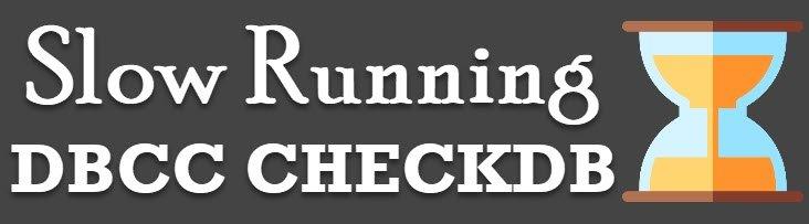 SQL SERVER - Why Suddenly DBCC CHECKDB Running Very Slow? slowcheckdb