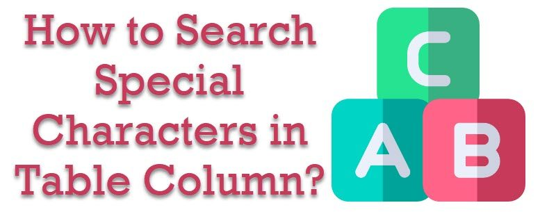 How to Search Special Characters in Table Column? -  Interview Question of the Week #172 specialchars-800x305
