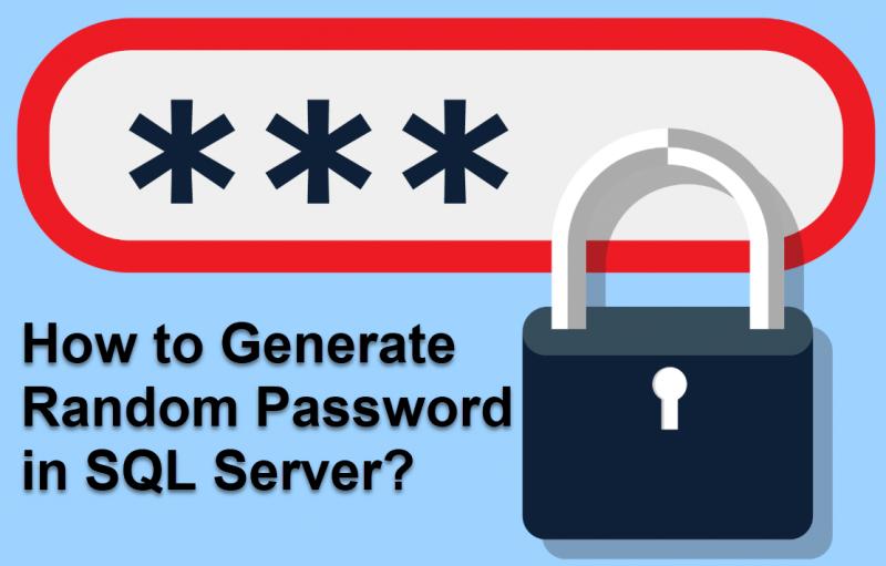 How to Generate Random Password in SQL Server? - Interview Question of the Week #181 randompassword-800x511