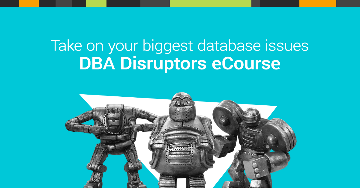 SQL SERVER - DBA Disruptors eCourse DBADisruptors