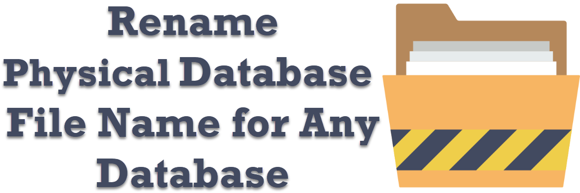 SQL SERVER - Rename Physical Database File Name for Any Database physicalrename