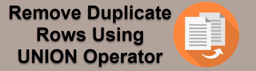 SQL SERVER - Remove Duplicate Rows Using UNION Operator removedup