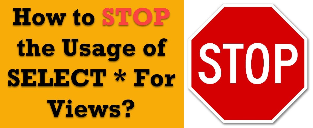 How to STOP the Usage of SELECT * For Views? - Interview Question of the Week #193 stopview