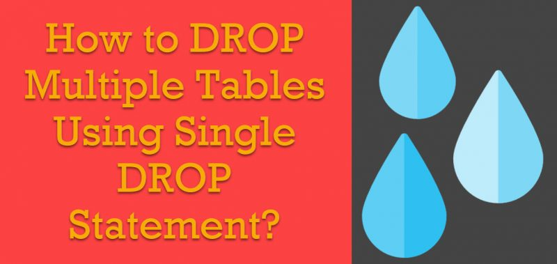 SQL SERVER - How to DROP Multiple Tables Using Single DROP Statement? - SQL  Authority with Pinal Dave