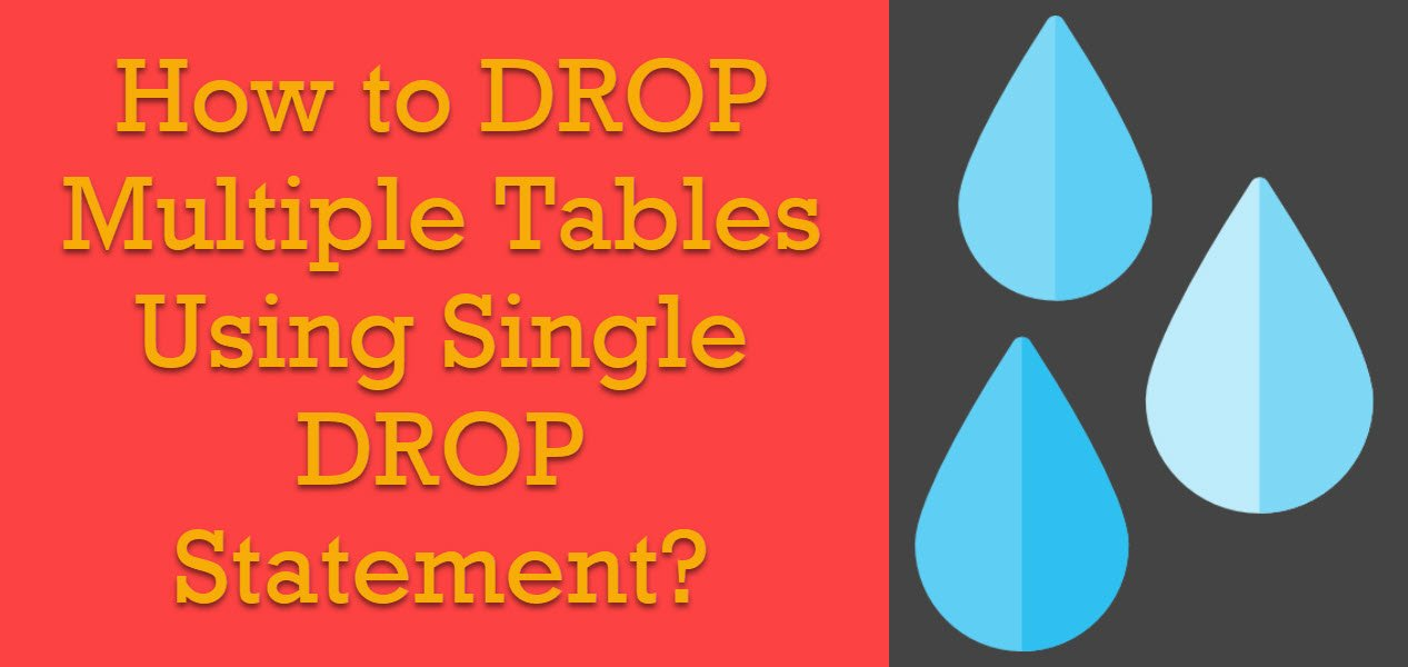 SQL SERVER - How to DROP Multiple Tables Using Single DROP Statement? drop