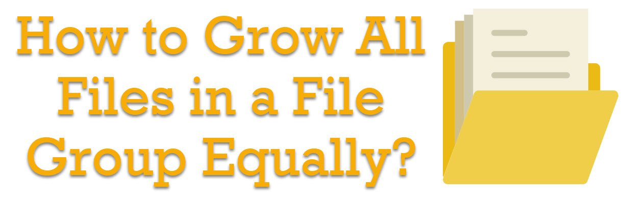 How to Grow All Files in a File Group Equally? - TRACE FLAG 1117 - Interview Question of the Week #201 growfiles