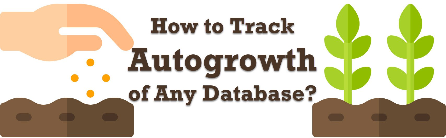 How to Track Autogrowth of Any Database? - Interview Question of the