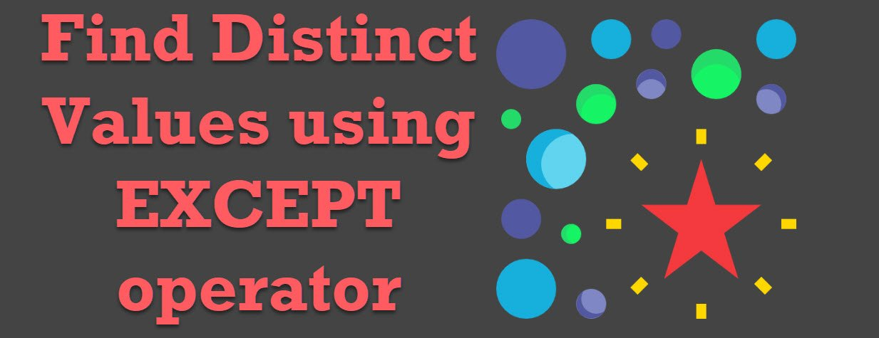 SQL Server - Find Distinct Result Sets Using EXCEPT Operator distinct