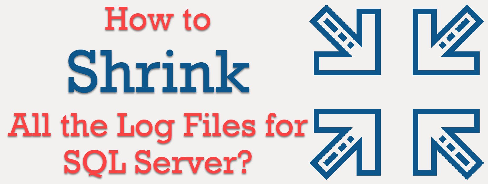 How to Shrink All the Log Files for SQL Server? - Interview Question of the Week #203 shrinklog