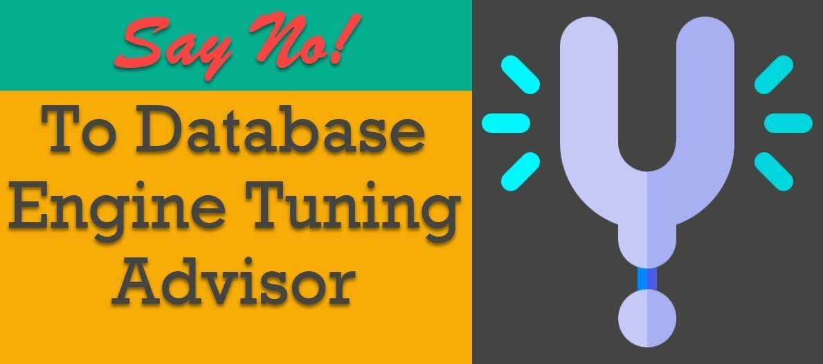 SQL SERVER - Say No To Database Engine Tuning Advisor dta