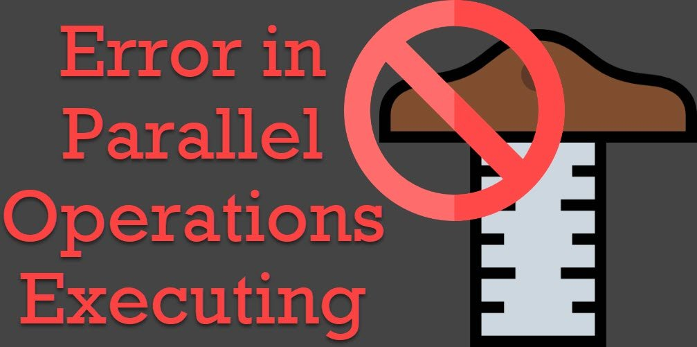 SQL SERVER - New Parallel Operation Cannot be Started Due to Too Many Parallel Operations Executing at this Time parallelerror