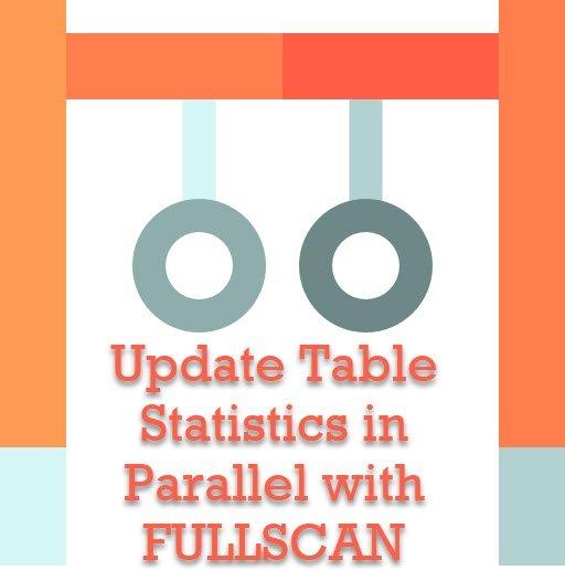 SQL SERVER - Update Table Statistics in Parallel with FULLSCAN parallelstat2
