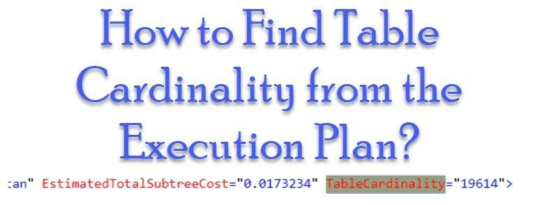 How to Find Table Cardinality from the Execution Plan? - Interview Question of the Week #213 tablecardinality3