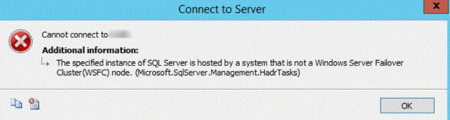 SQL SERVER – FIX: The specified instance of SQL Server is hosted by a system that is not a Windows Server Failover Cluster(WSFC) Node. ao-node-add-err-01