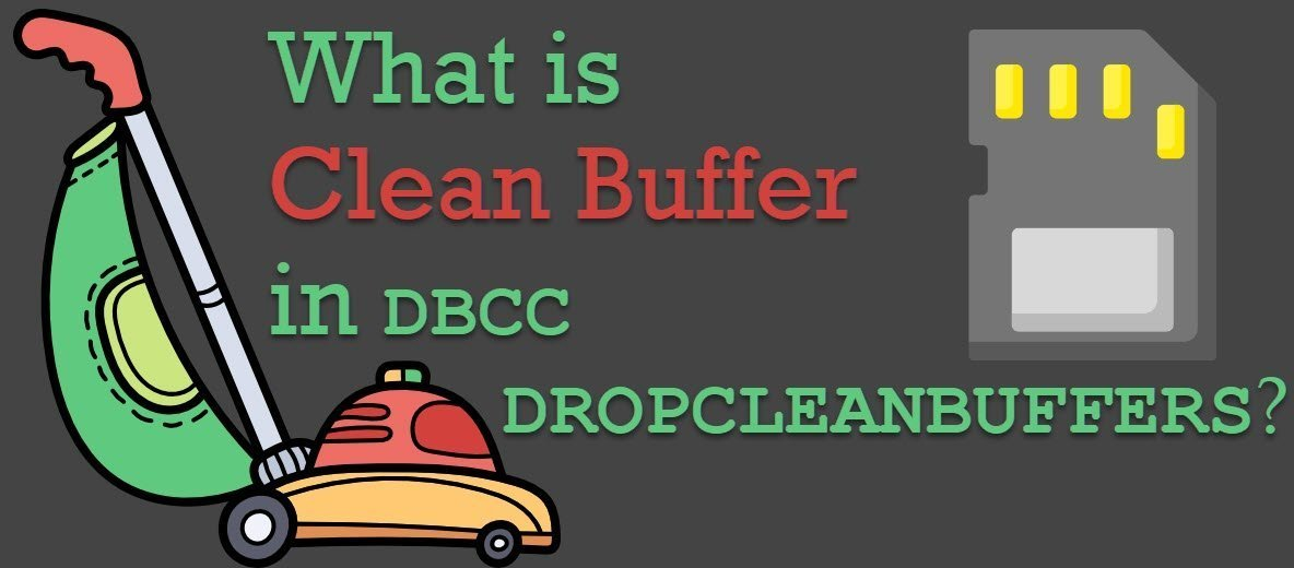 What is Clean Buffer in DBCC DROPCLEANBUFFERS? - Interview Question of the Week #215 cleanbuffer
