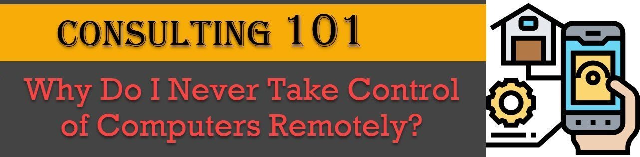 Consulting 101 - Why Do I Never Take Control of Computers Remotely? - SQL Server Performance Tuning consulting101