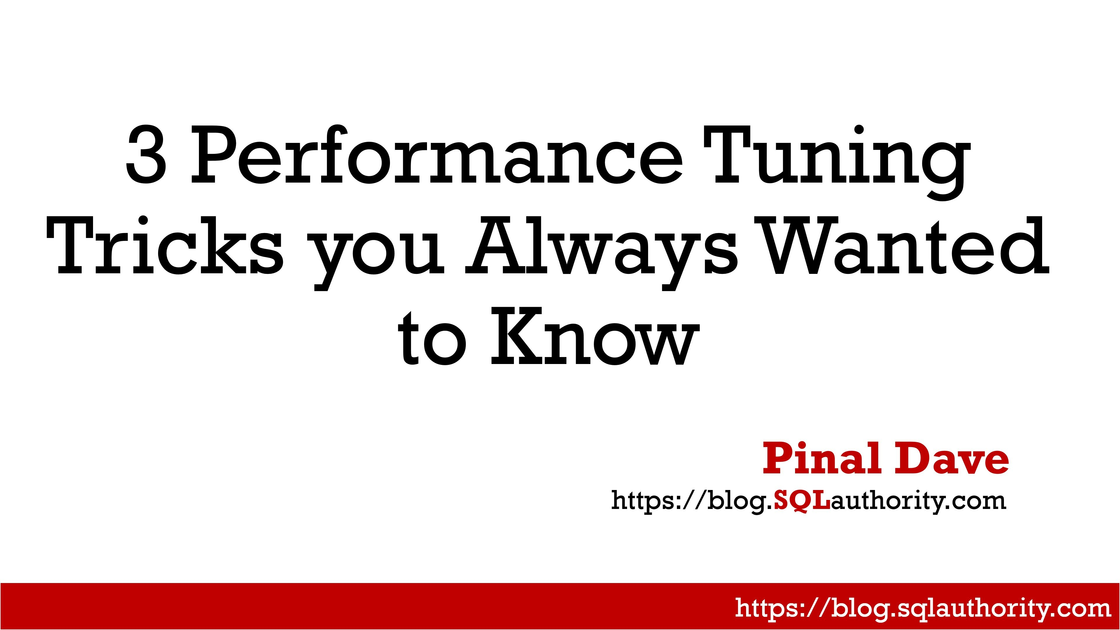 DBA Fundamentals - 3 Performance Tuning Tricks you Always Wanted to Know 3tricks