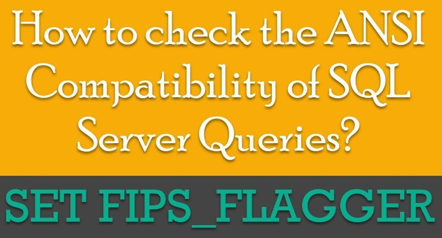 How to check the ANSI Compatibility of SQL Server Queries? - Interview Question of the Week #221 compat