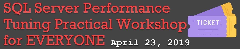 Logistics: SQL Server Performance Tuning Practical Workshop for EVERYONE - April 23, 2019 logistic