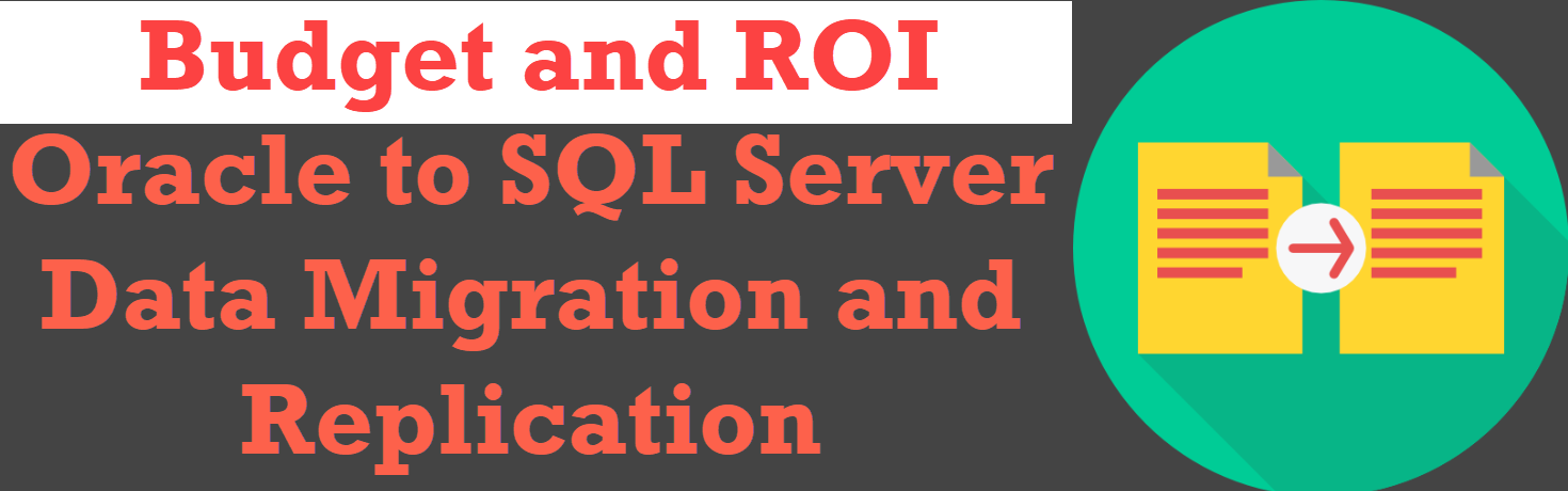 Oracle to SQL Server Data Migration and Replication - Budget and ROI oracletoss