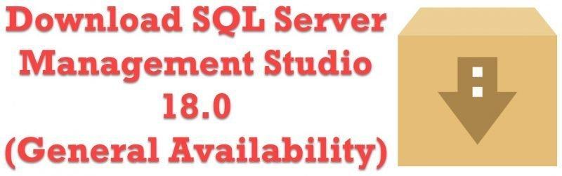 Download SQL Server Management Studio 18 0 (General