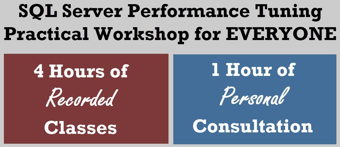 Recorded Class : Buy One Get One - SQL Server Performance Tuning Practical Workshop for EVERYONE consultation