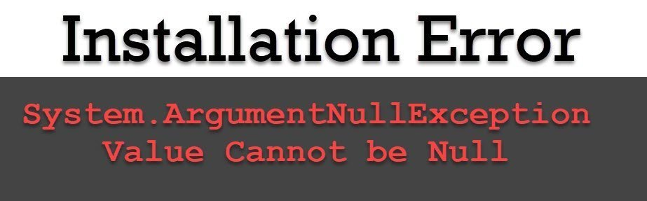 SQL SERVER - Installation Error: System.ArgumentNullException – Value Cannot be Null installerror