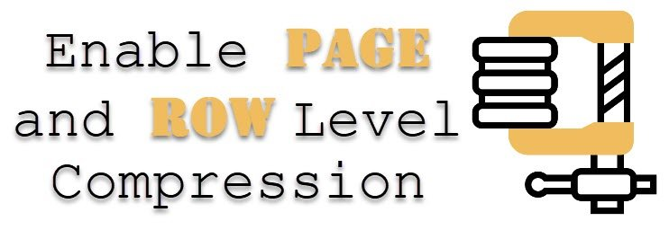 SQL SERVER - Script to Enable PAGE and ROW Level Compression - Disable Compression rowpagecompression