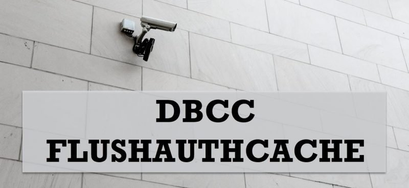 SQL SERVER - Getting Started with DBCC FLUSHAUTHCACHE on SQL Azure DBCC-FLUSHAUTHCACHE-800x369