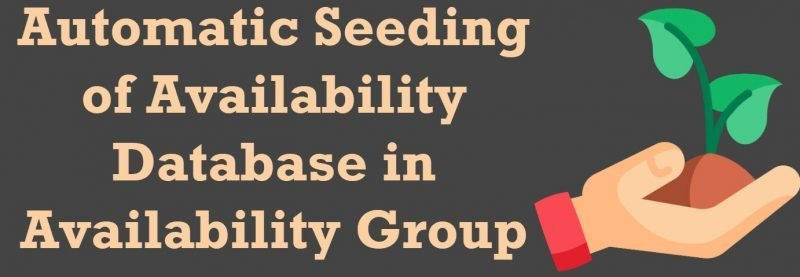 SQL SERVER - Automatic Seeding of Availability Database 'SQLAGDB' in Availability Group 'AG' Failed With a Transient Error. The Operation Will be Retried automatic-800x277