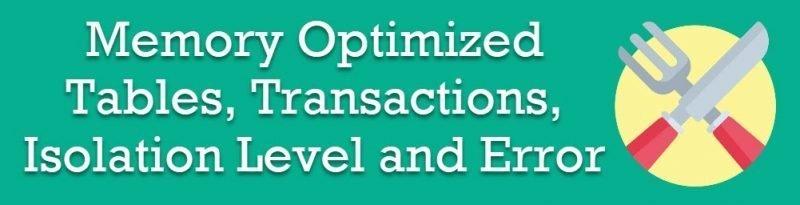 SQL SERVER - Memory Optimized Tables, Transactions, Isolation Level and Error isolationlevel1-800x205