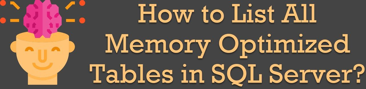 How to List All Memory Optimized Tables in SQL Server? - Interview Question of the Week #227 memoryoptimized