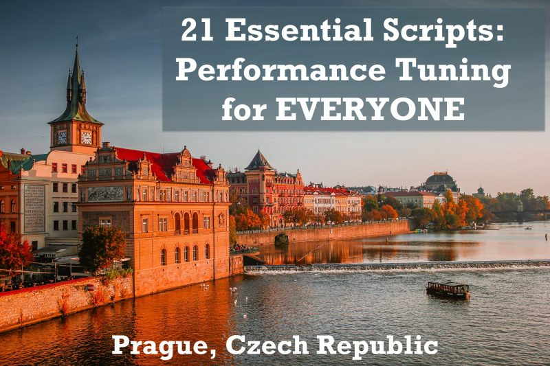 SQL Saturday Prague 2019 - Pre-Con: 21 Essential Scripts: Performance Tuning for EVERYONE prague1-800x533